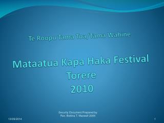 Te  Roopu  Tama Toa/Tama  Wahine Mataatua Kapa Haka  Festival Torere 2010