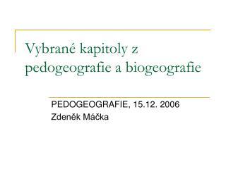 Vybrané kapitoly z pedogeografie a biogeografie