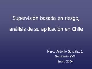 Supervisión basada en riesgo, análisis de su aplicación en Chile