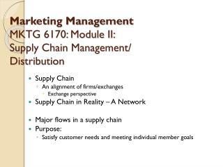 Marketing Management MKTG 6170: Module II:  Supply Chain Management/ Distribution