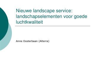 Nieuwe landscape service: landschapselementen voor goede luchtkwaliteit