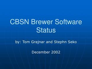 CBSN Brewer Software Status