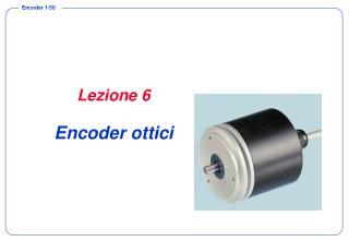 Lezione 6 Encoder ottici