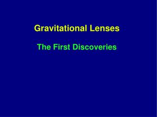 Gravitational Lenses The First Discoveries