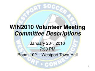 WIN2010 Volunteer Meeting Committee Descriptions