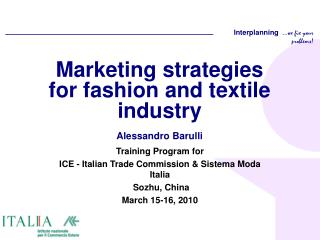 Marketing strategies for fashion and textile industry Alessandro Barulli
