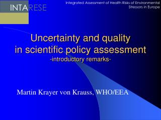 Uncertainty and quality in scientific policy assessment -introductory remarks-