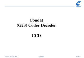Condat  (G23) Coder Decoder  CCD