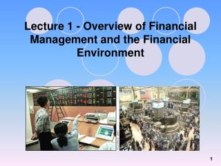 Lecture 1 - Overview of Financial Management and the Financial Environment