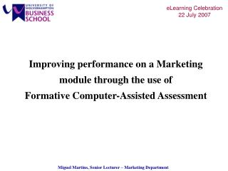 Improving performance on a Marketing module through the use of Formative Computer-Assisted Assessment