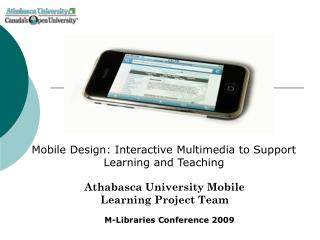 Athabasca University Mobile Learning Project Team