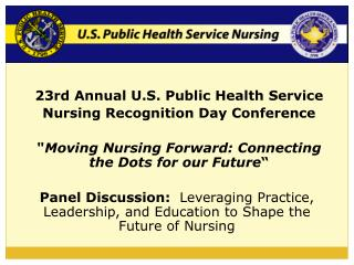 23rd  Annual U.S. Public Health  Service  Nursing Recognition  Day  Conference