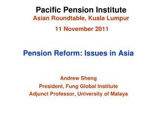 Pacific Pension Institute Asian Roundtable, Kuala Lumpur  11 November 2011