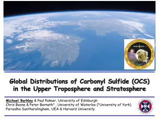 Global Distributions of Carbonyl Sulfide (OCS) in the Upper Troposphere and Stratosphere