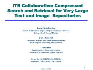 ITR Collaborative: Compressed Search and Retrieval for Very Large Text and Image  Repositories