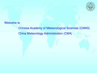 Welcome to                   Chinese Academy of Meteorological Sciences (CMAS)