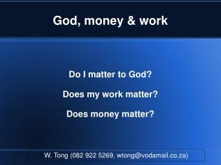 God, money & work