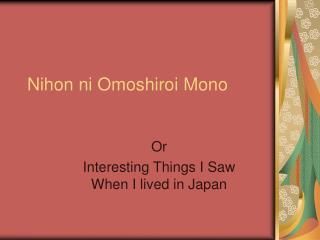 Nihon ni Omoshiroi Mono