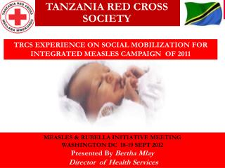 TRCS EXPERIENCE ON SOCIAL MOBILIZATION FOR   INTEGRATED MEASLES CAMPAIGN  OF 2011