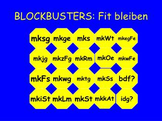 BLOCKBUSTERS: Fit bleiben