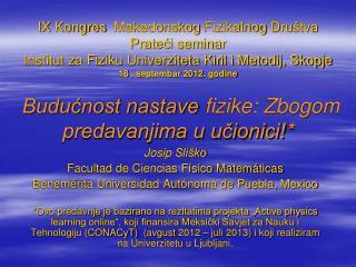 Josip Sliško Facultad de Ciencias Físico Matemáticas