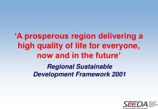 'A prosperous region delivering a high quality of life for everyone, now and in the future'