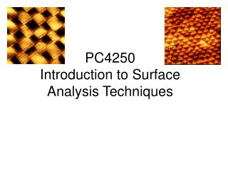 PC4250 Introduction to Surface Analysis Techniques