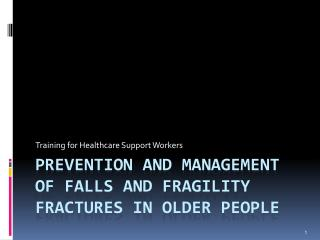 Prevention and Management of Falls and Fragility Fractures in Older People