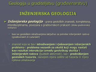 Geologija u graditeljstvu (gra?evinarstvu) IN�ENJERSKA GEOLOGIJA