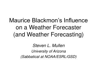 Maurice Blackmon�s Influence on a Weather Forecaster     and Weather Forecasting