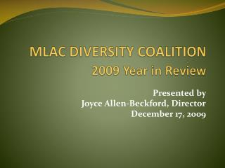 MLAC DIVERSITY COALITION 2009 Year in Review