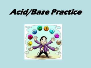 Acid/Base Practice