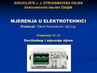 SVEUČILIŠTE J. J. STROSSMAYERA OSIJEK Elektrotehnički fakultet Osijek