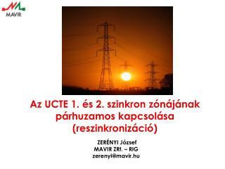 Az UCTE 1. és 2. szinkron zónájának párhuzamos kapcsolása (reszinkronizáció)