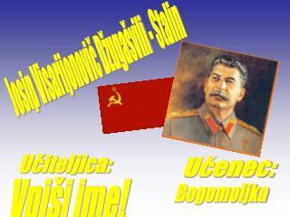 Josip Visarijonovič Džugašvili - Stalin