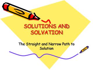 SOLUTIONS AND SOLVATION