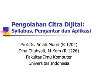 Pengolahan Citra Dijital: Syllabus, Pengantar dan Aplikasi