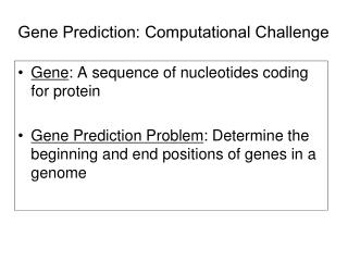 Gene Prediction: Computational Challenge