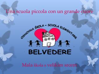 Una scuola piccola con un grande cuore