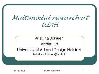 Multimodal research at UIAH