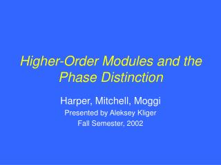 Higher-Order Modules and the Phase Distinction