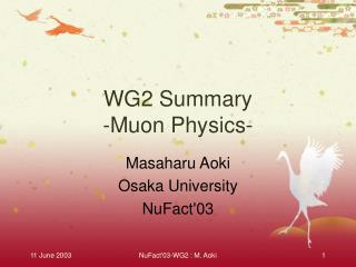 WG2 Summary -Muon Physics-