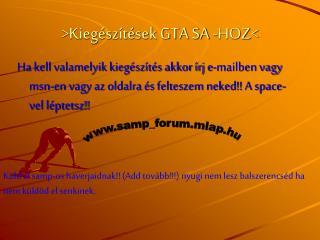 >Kiegészítések GTA SA -HOZ<