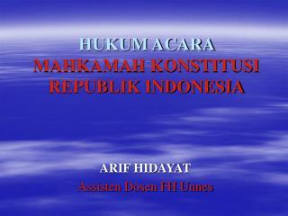 HUKUM ACARA  MAHKAMAH KONSTITUSI  REPUBLIK INDONESIA