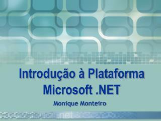 Introdução à Plataforma Microsoft .NET