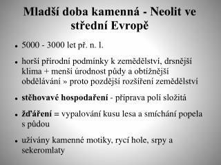 Mladší doba kamenná -  Neolit ve střední Evropě