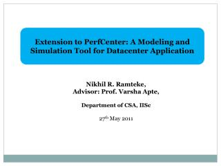 Extension to PerfCenter: A Modeling and Simulation Tool for Datacenter Application