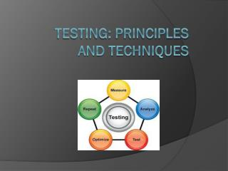 TESTING: PRINCIPLES AND TECHNIQUES