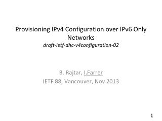 Provisioning IPv4 Configuration over IPv6 Only Networks draft-ietf-dhc-v4configuration-02