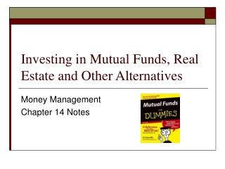 Investing in Mutual Funds, Real Estate and Other Alternatives